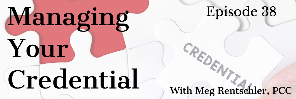 38: Managing Your Credential-Renewal