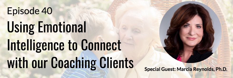 40: Using Emotional Intelligence to Connect with Your Coaching Clients
