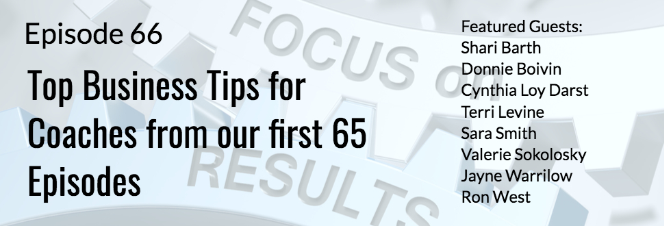 66: Top Business Tips for Coaches from our First 65 Episodes