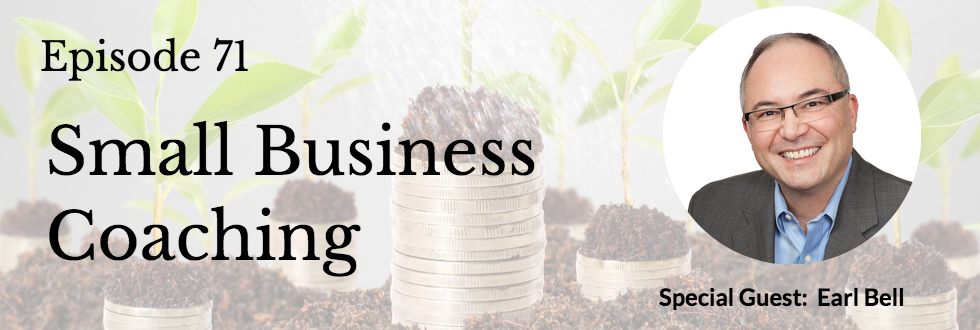 71: Small Business Coaching with Earl Bell