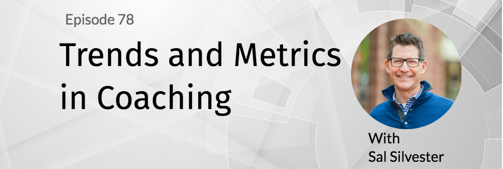 78: Trends And Metrics In Coaching