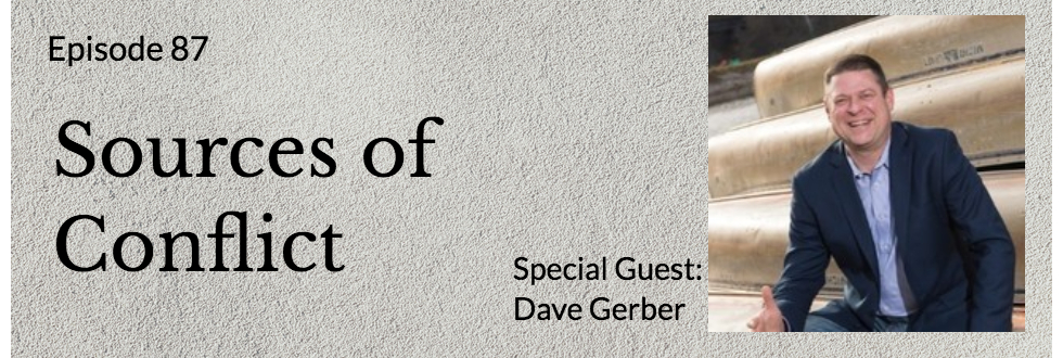87: Dave Gerber: Sources of Conflict