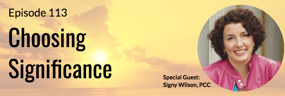 113: Signý Wilson: Choosing Significance
