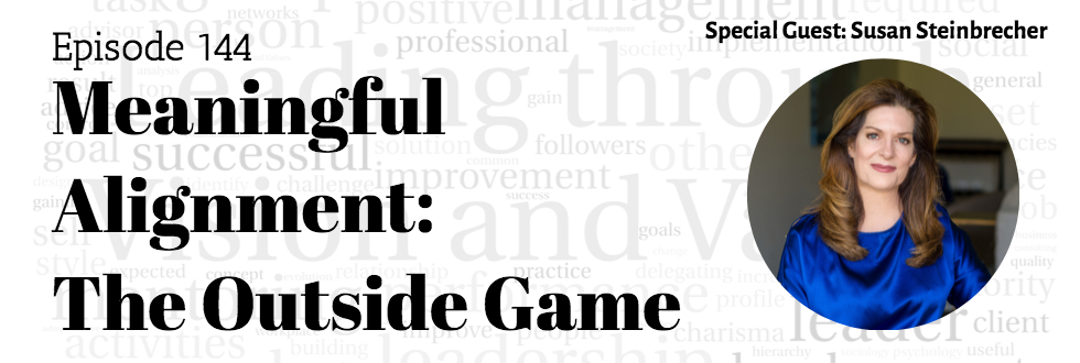 144: Meaningful Alignment: The Outside Game: Susan Steinbrecher