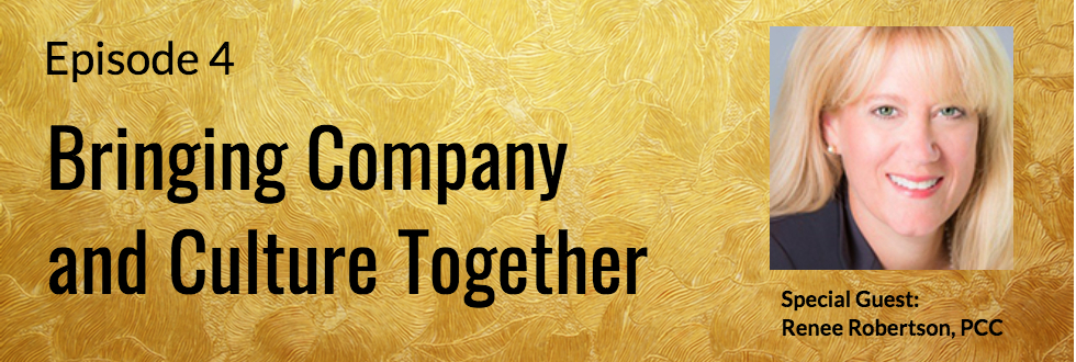 04: Bringing Company and Culture Together – Renee Robertson, PCC