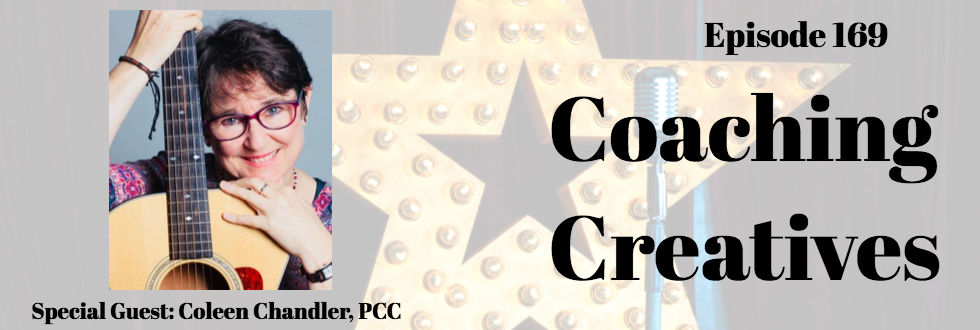 169: Coaching Creatives: Coleen Chandler, PCC, CPCC