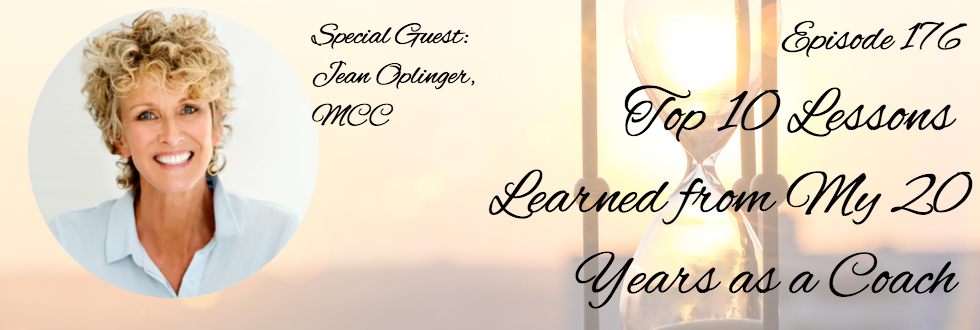 176: Top 10 Lessons Learned from My 20 Years Coaching: Jean Oplinger, MCC