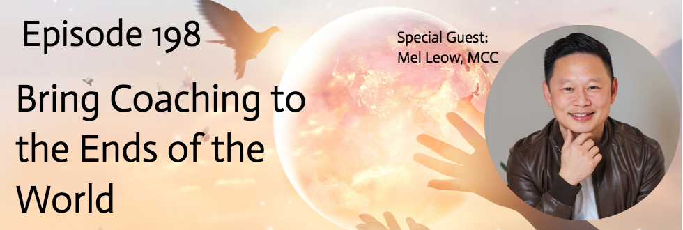198: Bring Coaching to the Ends of the World: Mel Leow, MCC