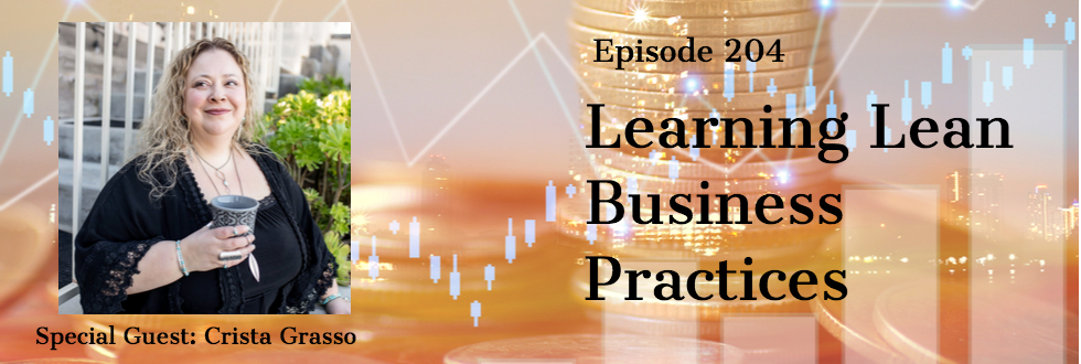 204: Learning Lean Business Practices: Crista Grasso