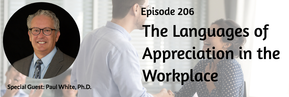 206: The Languages of Appreciation in the Workplace: Paul White, Ph.D.