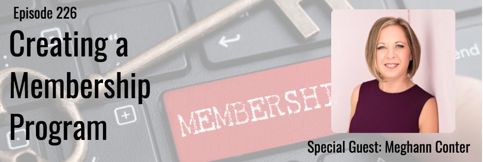 226: Creating a Membership Program: Meghann Conter