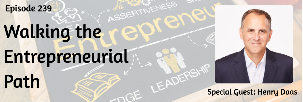 239: Walking Entrepreneurial Path: Henry Daas
